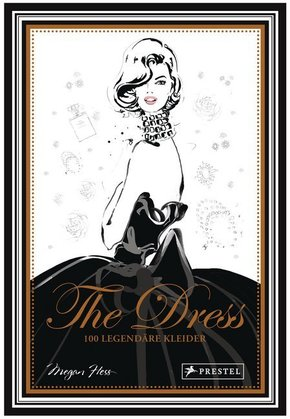 The Dress: 100 legendäre Kleider