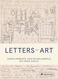 Letters of Art: Künstlerbriefe von Michelangelo bis Frida Kahlo