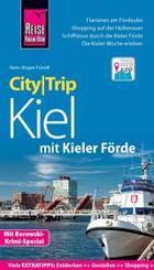 Reise Know-How CityTrip Kiel mit Kieler Förde (mit Borowski-Krimi-Special)