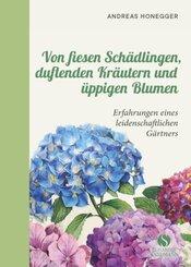 Von fiesen Schädlingen, duftenden Kräutern und üppigen Blumen