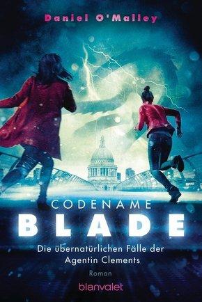 Codename Blade - Die übernatürlichen Fälle der Agentin Clements