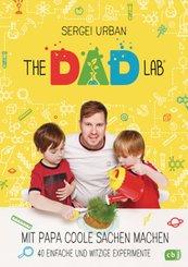 The Dad Lab - Mit Papa coole Sachen machen - 40 einfache und witzige Experimente