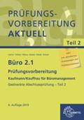 Büro 2.1 - Kaufmann/Kauffrau für Büromanagement: Prüfungsvorbereitung aktuell Kaufmann/Kauffrau für Büromanagement - .2