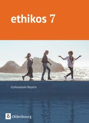 ethikos, Gymnasium Bayern: Ethikos - Arbeitsbuch für den Ethikunterricht - Gymnasium Bayern - 7. Jahrgangsstufe