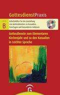 Gottesdienste zum Elementaren Kirchenjahr und zu den Kasualien in Leichter Sprache, m. CD-ROM