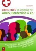 Erste Hilfe im Umgang mit ADHS, Borderline & Co.