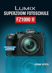 Lumix Superzoom Fotoschule FZ1000 II