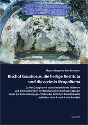 Bischof Gaudiosus, die heilige Restituta und die ecclesia Neapolitana