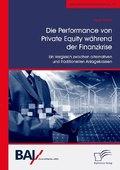 Die Performance von Private Equity während der Finanzkrise. Ein Vergleich zwischen alternativen und traditionellen Anlag