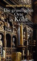 Die gruseligsten Orte in Köln