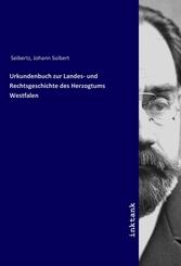 Urkundenbuch zur Landes- und Rechtsgeschichte des Herzogtums Westfalen
