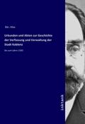 Urkunden und Akten zur Geschichte der Verfassung und Verwaltung der Stadt Koblenz