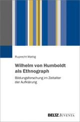 Wilhelm von Humboldt als Ethnograph