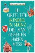 111 Orte für Kinder in Mainz, die man gesehen haben muss