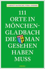 111 Orte in Mönchengladbach, die man gesehen haben muss