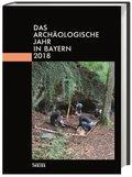 Das archäologische Jahr in Bayern 2018