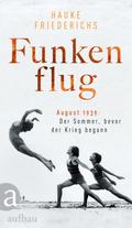 Funkenflug - August 1939: Der Sommer, bevor der Krieg begann