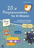 20 x Programmieren für 45 Minuten - Klasse 3-4