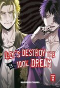 Let's destroy the Idol Dream - .3