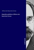 Biografien gefallener Offiziere der Bayrischen Armee