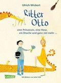 Ritter Otto, eine Prinzessin, eine Hexe, ein Drache und ganz viel mehr ... Das Vorlesebuch von Ulrich Wickert