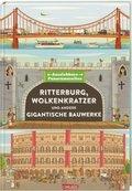 Ritterburg, Wolkenkratzer und andere gigantische Bauwerke
