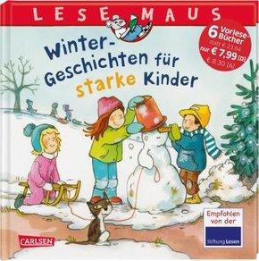 Winter-Geschichten für starke Kinder - Lesemaus (6 Vorlesebücher in einem Band)