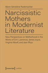 Narcissistic Mothers in Modernist Literature