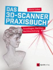 Das 3D-Scanner-Praxisbuch