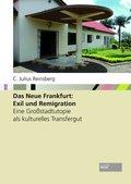 Das Neue Frankfurt: Exil und Remigration