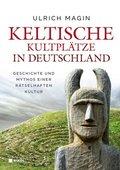 Keltische Kultplätze in Deutschland