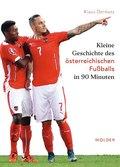 Kleine Geschichte des österreichischen Fußballs in 90 Minuten