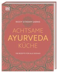 Achtsame Ayurveda-Küche