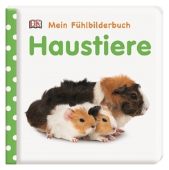 Mein Fühlbilderbuch - Haustiere