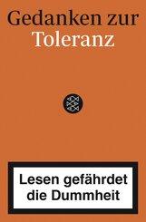 Lesen gefährdet die Dummheit - Gedanken zur Toleranz für kluge Köpfe