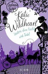 Katie Wildheart - Zaubern ohne Furcht und Tadel