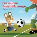 Die wilden Fussballzwerge
