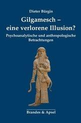 Gilgamesch - eine verlorene Illusion?