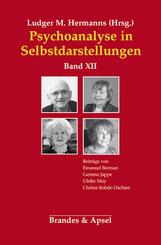 Psychoanalyse in Selbstdarstellungen: Psychoanalyse in Selbstdarstellungen - Bd.12