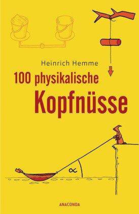 100 physikalische Kopfnüsse
