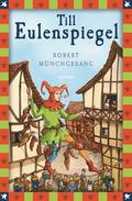 Robert Münchgesang, Till Eulenspiegel