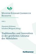 Meister-Eckhart-Jahrbuch, Beihefte: Traditionelles und Innovatives in der geistlichen Literatur des Mittelalters; 7