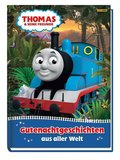 Thomas und seine Freunde - Gutenachtgeschichten aus aller Welt