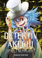 Detektiv Akechi spielt verrückt - Bd.3