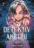 Detektiv Akechi spielt verrückt - Bd.2