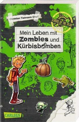 School of the dead 1: Mein Leben mit Zombies und Kürbisbomben