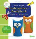 Mein erstes Kindergarten-Bastelbuch: Alles mit Klorollen