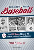 The Making of Modern Baseball