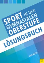 Sport in der gymnasialen Oberstufe: Lösungsbuch