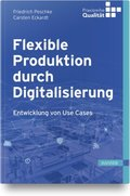 Flexible Produktion durch Digitalisierung
